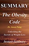 Download Summary: ''The Obesity Code By Jason Fung'' - Unlocking the Secrets of Weight Loss in PDF ePUB Free Online