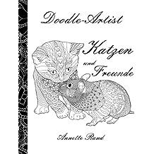 Doodle-Artist - Katzen und Freunde: Ein Ausmalbuch  für Erwachsene (German Edition)