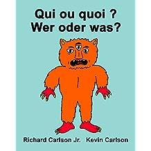 Qui ou quoi ? Wer oder was? : Livre d'images pour enfants Français-Allemand (Édition bilingue) (French Edition)