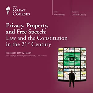 Privacy, Property, and Free Speech: Law and the Constitution in the 21st Century Lecture