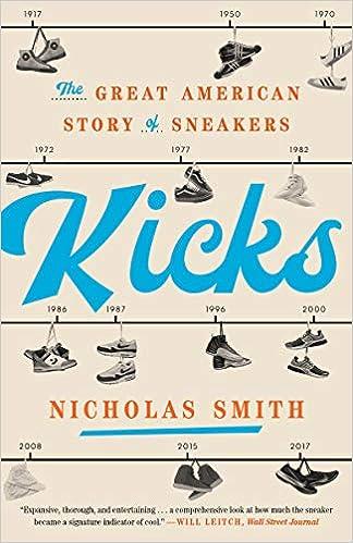 c80db85312e040 Amazon.fr - Kicks: The Great American Story of Sneakers - Nicholas Smith -  Livres