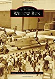 Willow Run (Images of Aviation)