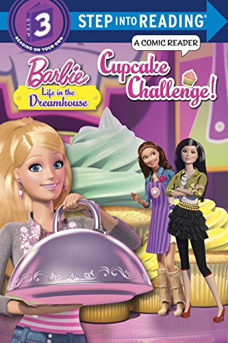Cupcake Challenge! (Barbie: Life in the Dreamhouse) (Step into Reading)