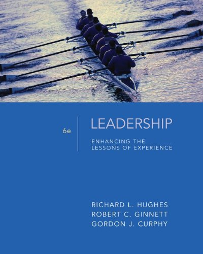 Leadership: Enhancing the Lessons of Experience, 6th Edition