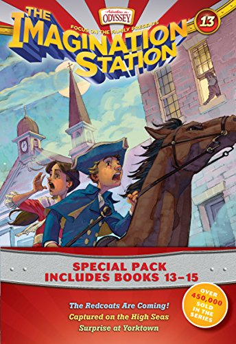Imagination Station Books 3-Pack: The Redcoats Are Coming! / Captured on the High Seas / Surprise at Yorktown (AIO Imagination Station Books)