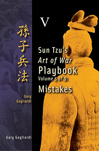 Volume 5: Sun Tzu's Art of War Playbook -- Mistakes