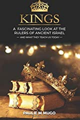 KINGS: A Fascinating Look at the Rulers of Ancient Israel Paperback