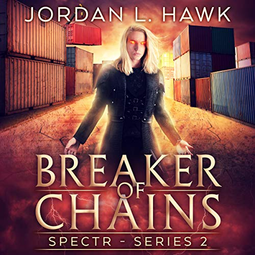Breaker of Chains: SPECTR Series 2, Book 4