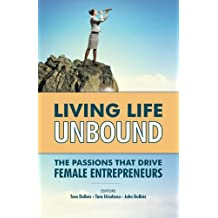 Living Life Unbound: The Passions That Drive Female Entrepreneurs