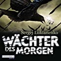 Wächter des Morgen Audiobook by Sergej Lukianenko Narrated by Oliver Brod