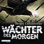 Wächter des Morgen | Sergej Lukianenko