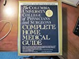The Columbia University College of Physicians and Surgeons Complete Home Medical Guide, Genell J. Subak-Sharpe, 0517572168