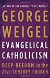 Evangelical Catholicism, George Weigel, 0465027687