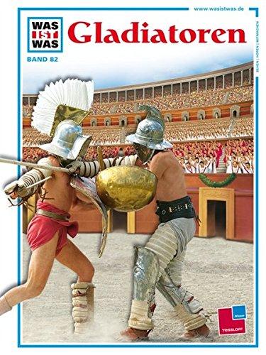 Was ist was, Band 082: Gladiatoren