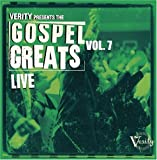 Verity Presents The Gospel Greats, Vol. 7: Live