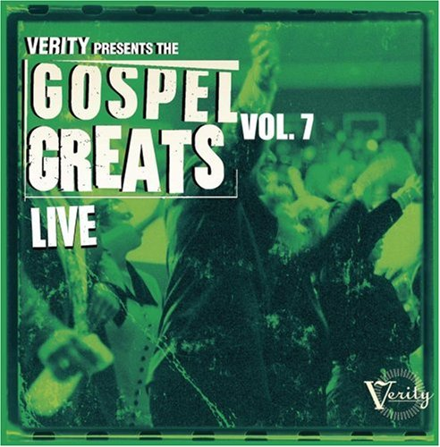 Verity Presents The Gospel Greats, Vol. 7: Live by Verity