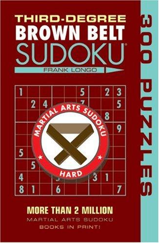 Third-Degree Brown Belt Sudoku® (Martial Arts Puzzles Series)
