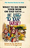 """What to Do When Your Mom or Dad Says . . . """"Be Kind to Your Guest!"""", Joy Wilt Berry, 0516025716"""