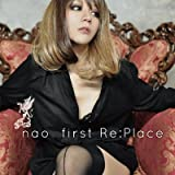 「first Re:Place」 / nao