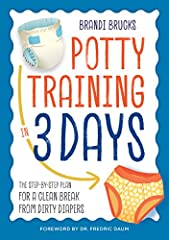 Ditch the Diapers in Just 3 Days              Potty training doesn't have to be hard. Filled with expert advice accrued over thousands of cases, Potty Training in 3 Days makes it easy to get your child to start using the toile...