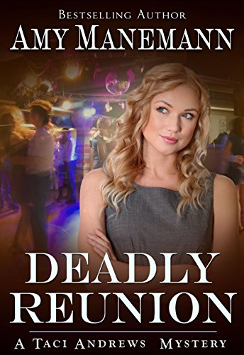 Deadly Reunion (Taci Andrews Mysteries) by [Manemann, Amy]
