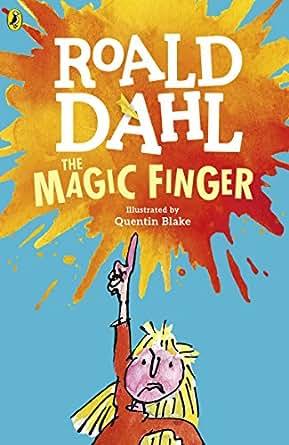 The Magic Finger (English Edition) eBook: Roald Dahl