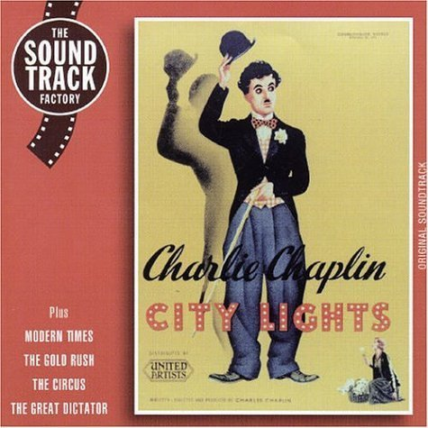 City Lights: MODERN TIMES;THE GOLD RUSH;THE CIRCUS;THE GREAT DICTATOR by Original Soundtrack (2000-06-09)