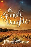 The Spanish Daughter, Jillian Taberner, 1909740756