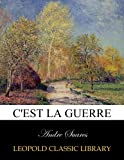 img - for C'est la guerre (French Edition) book / textbook / text book