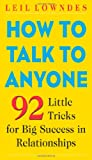 """How to Talk to Anyone - 92 Little Tricks for Big Success in Relationships"" av Leil Lowndes"