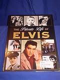 Private Life of Elvis, Richard Buskin, 141272192X
