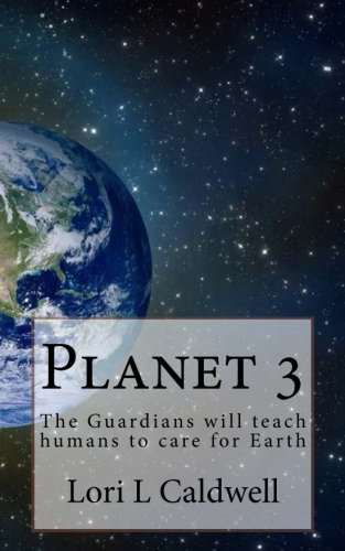 Planet 3: The Guardians will teach humans to care for Earth (Planet 3 Wren) (Volume 1) ebook