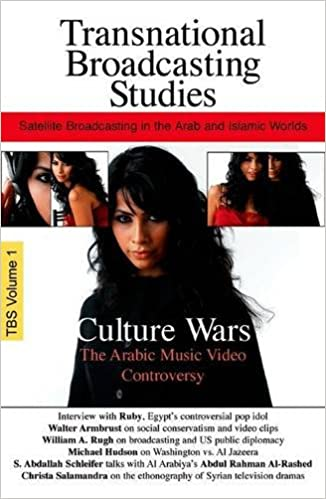 Culture Wars The Arabic Music Video Controversy Transnational Broadcasting Studies Vol 1 No 1st Edition