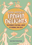 img - for Gender, Modernity & Indian Delights: The Women's Cultural Group of Durban, 1954-2010 book / textbook / text book