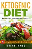 img - for Ketogenic Diet: The Complete Step-by-Step Guide for Beginners to Lose Weight and Get Healthy (Ketogenic Recipes, Weight Loss, Low Carbs, Step by Step Guide, Ketogenic Cookbook, Keto For Beginners) book / textbook / text book