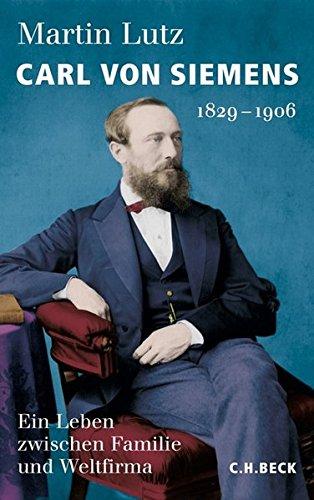 Carl von Siemens: 1829-1906