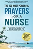 Product review for Prayer | The 100 Most Powerful Prayers For a Nurse | 2 Amazing Books Included to Pray for Chronic Fatigue & Immigration: Condition Your Mind For Serving The World and Making a Difference (Volume 87)