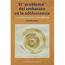 """El """"problema"""" del embarazo en la adolescencia. Contribuciones a un debate"""