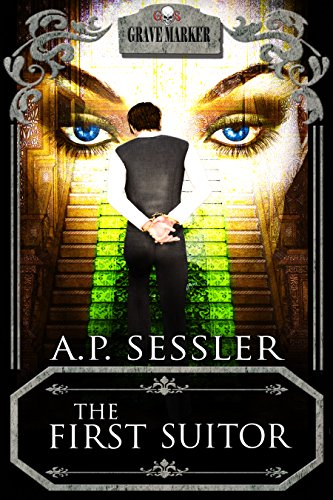 The First Suitor (Grave Marker Book 11)