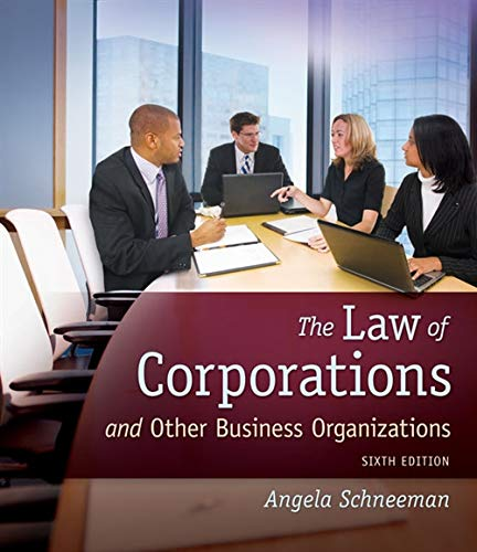 The Law of Corporations and Other Business Organizations (Law Of Corporations And Other Business Organizations)