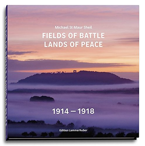 Fields Of Battle   Lands Of Peace 1914   1918  English  French And Spanish Edition