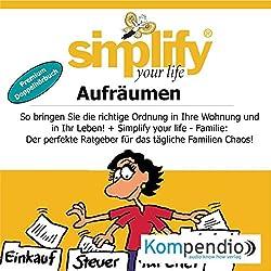 Simplify your life - Aufräumen