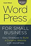 img - for Wordpress for Small Business: Easy Strategies to Build a Dynamic Website with Wordpress (Net Worth Guides) book / textbook / text book