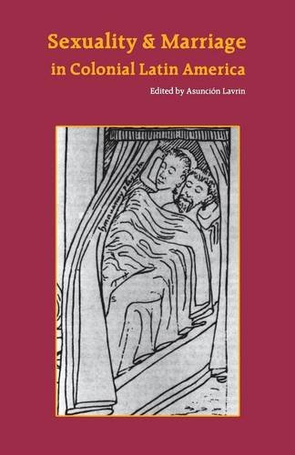 Sexuality and Marriage in Colonial Latin America (Latin American Studies)