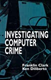 img - for Investigating Computer Crime book / textbook / text book
