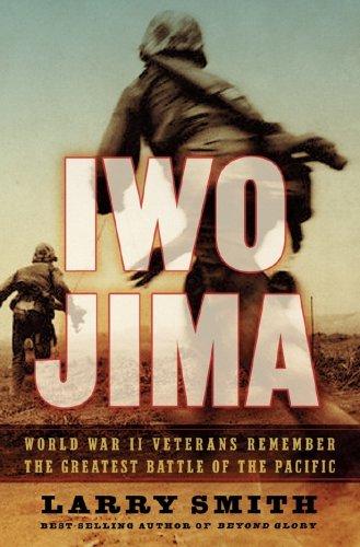 - Iwo Jima: World War II Veterans Remember the Greatest Battle of the Pacific