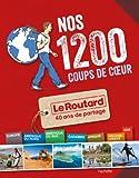 Nos 1 200 coups de coeur du Routard Monde ~ Philippe Gloaguen