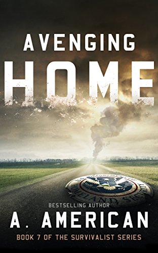Avenging Home (The Survivalist Book 7) by [American, Angery]