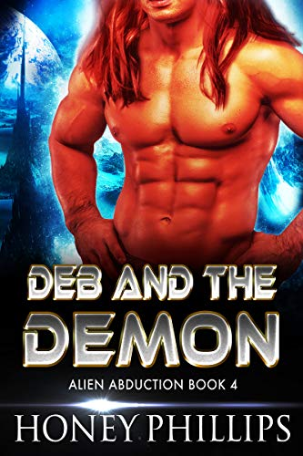 Deb and the Demon: A SciFi Alien Romance (Alien Abduction Book 4)