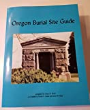 img - for Oregon Burial Site Guide book / textbook / text book